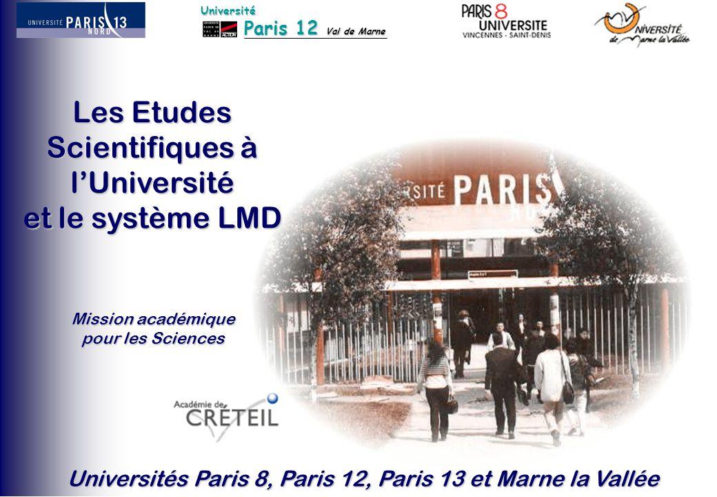 Paris 12 Val de Marne Université Les Etudes Scientifiques à l'Université et le système LMD Universités Paris 8, Paris 12, Paris 13 et Marne la Vallée