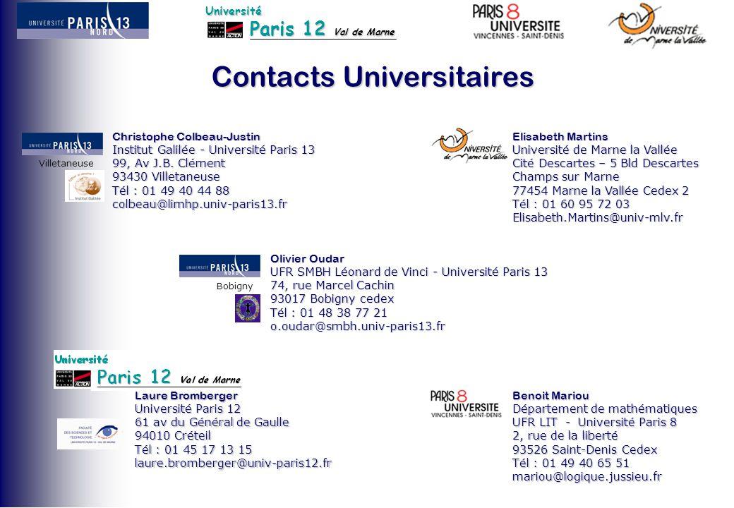 Paris 12 Val de Marne Université Contacts Universitaires Benoit Mariou Département de mathématiques UFR LIT - Université Paris 8 2, rue de la liberté