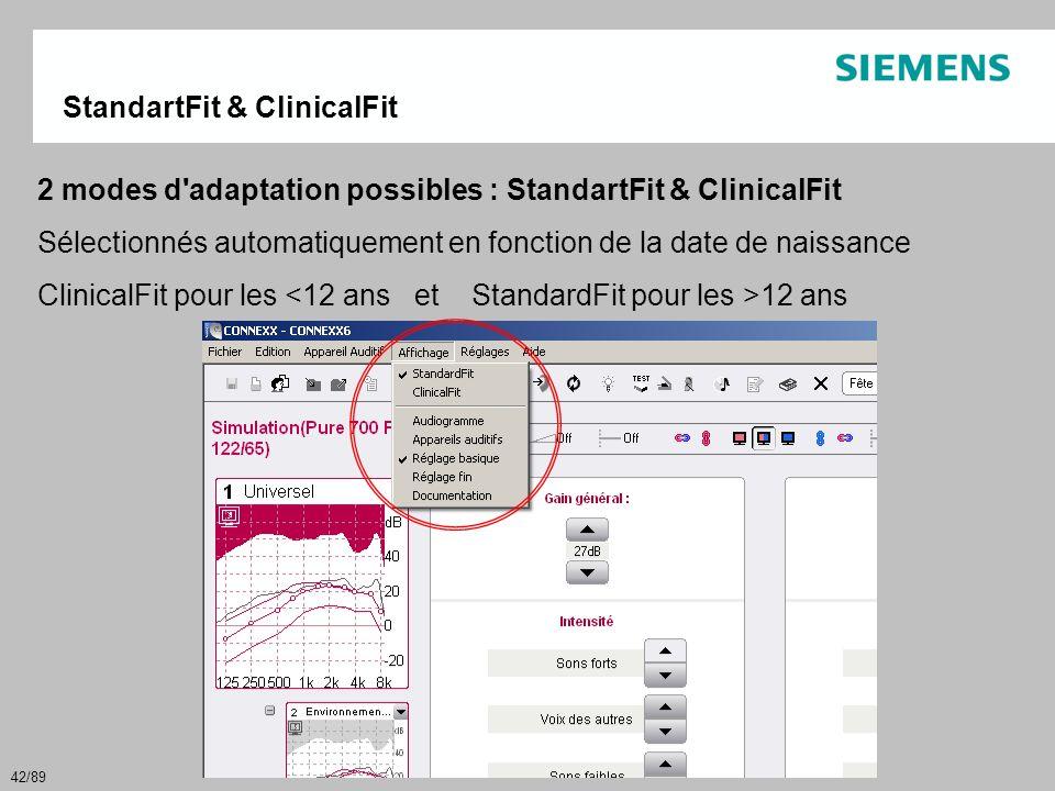 42/89 StandartFit & ClinicalFit 2 modes d'adaptation possibles : StandartFit & ClinicalFit Sélectionnés automatiquement en fonction de la date de nais
