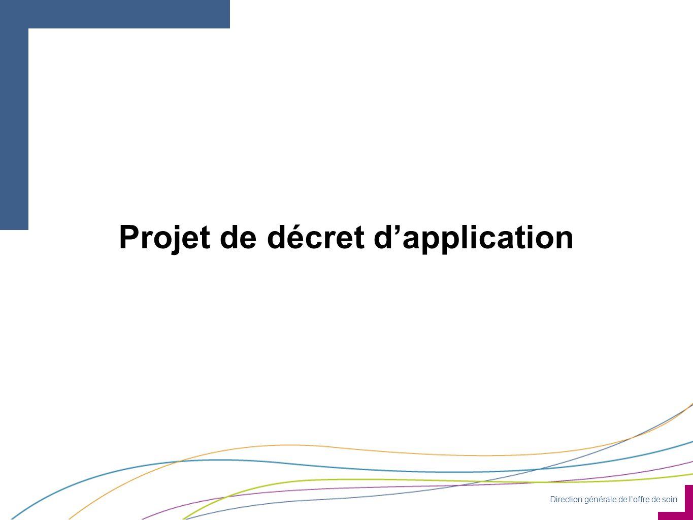 Direction générale de l'offre de soin Projet de décret d'application