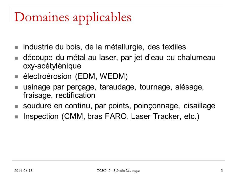 2014-06-18 TCH040 - Sylvain Lévesque 16 Fonctionnement d'une CNC Étapes de l'usinage CNC: