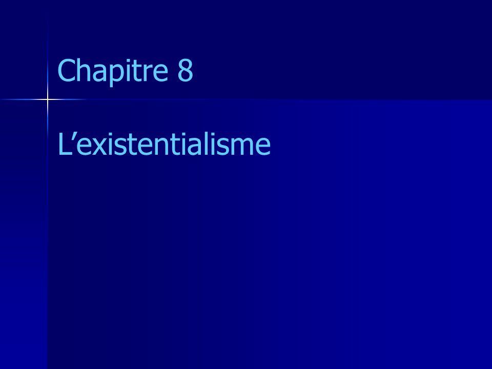 Chapitre 8 L'existentialisme