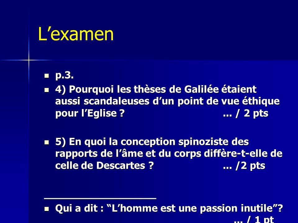 L'examen  p.3.  4) Pourquoi les thèses de Galilée étaient aussi scandaleuses d'un point de vue éthique pour l'Eglise ?... / 2 pts  5) En quoi la co