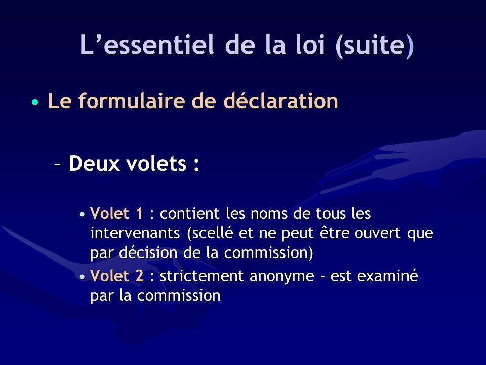 •Le formulaire de déclaration –Deux volets : •Volet 1 : contient les noms de tous les intervenants (scellé et ne peut être ouvert que par décision de