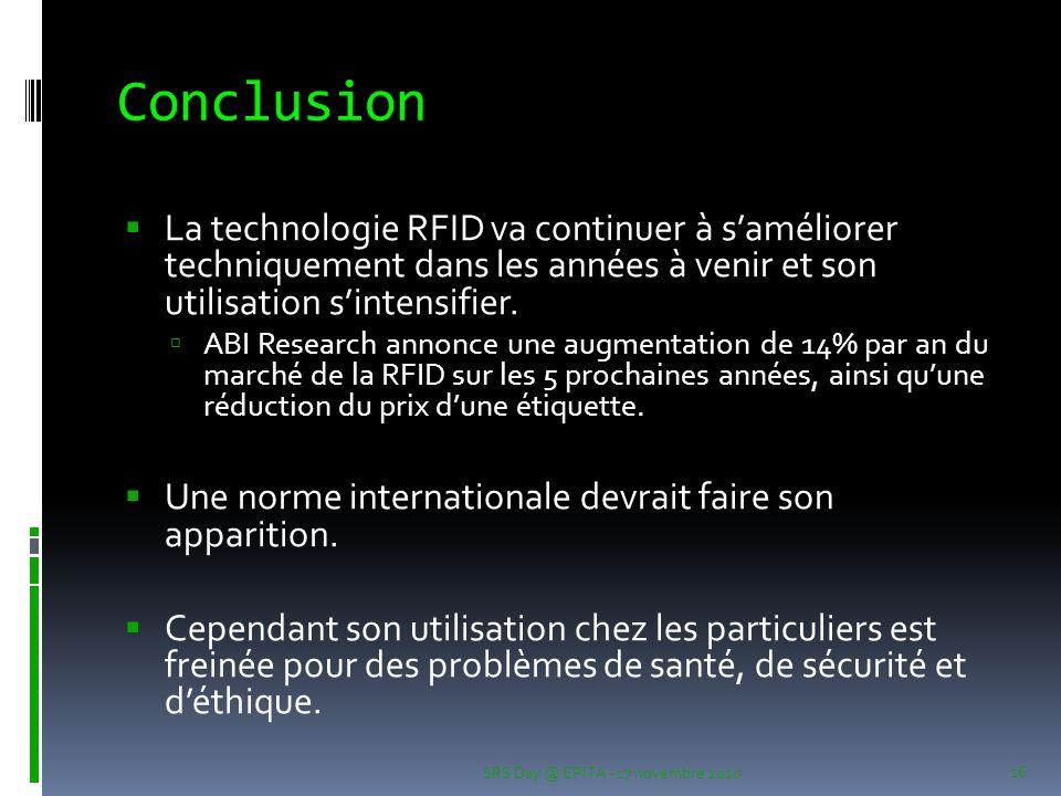 Conclusion  La technologie RFID va continuer à s'améliorer techniquement dans les années à venir et son utilisation s'intensifier.  ABI Research ann