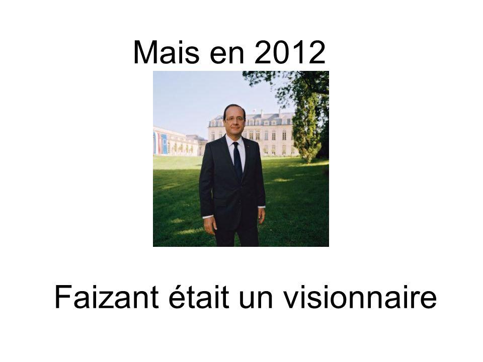 Mais en 2012 Faizant était un visionnaire