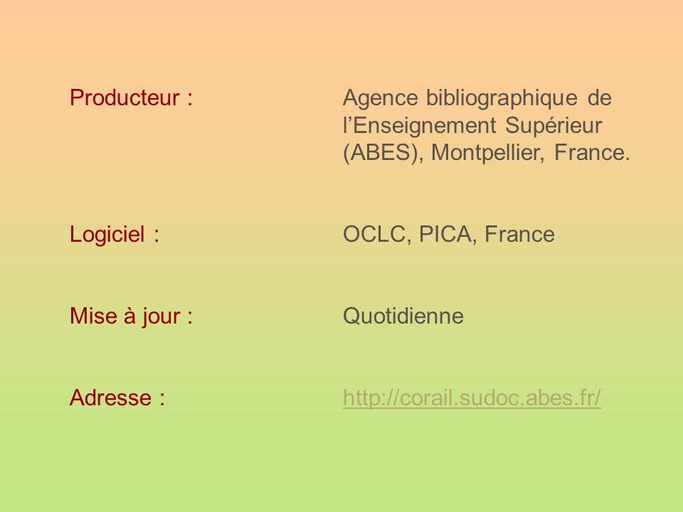 Producteur :Agence bibliographique de l'Enseignement Supérieur (ABES), Montpellier, France. Logiciel : OCLC, PICA, France Mise à jour : Quotidienne Ad