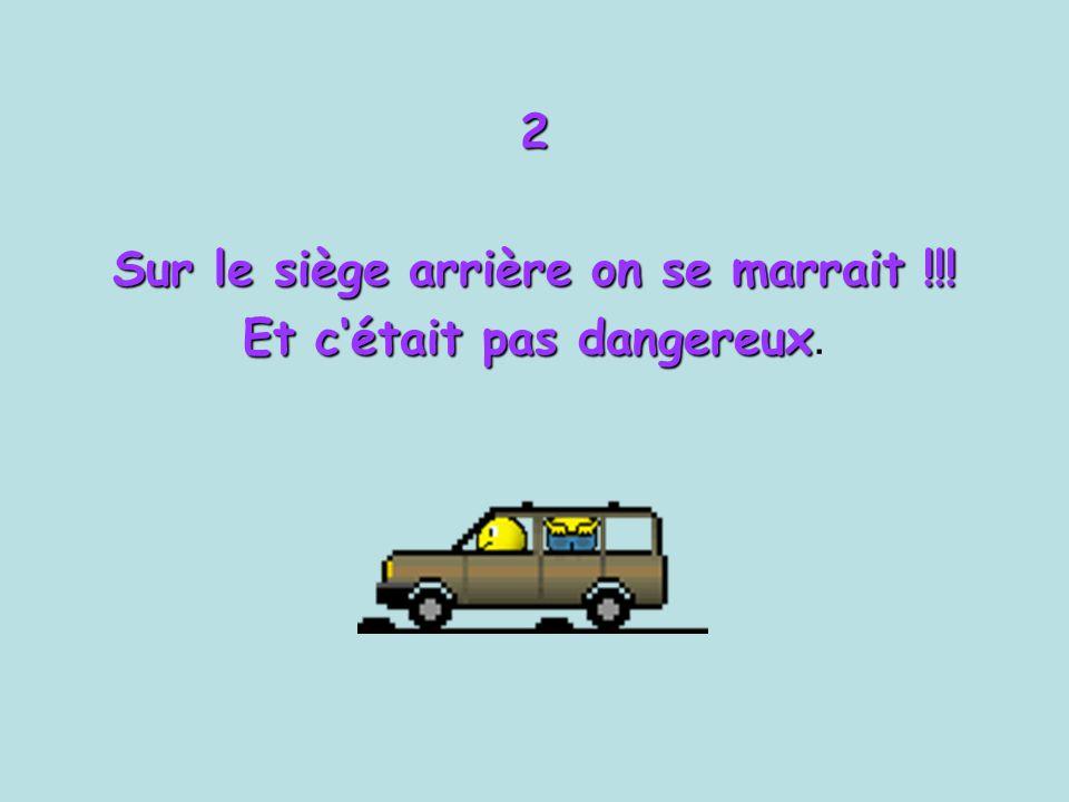 1 Les autos n'avaient ni ceintures de sécurité, ni appuie-tête, ni air-bag, ni GPS ni GPS