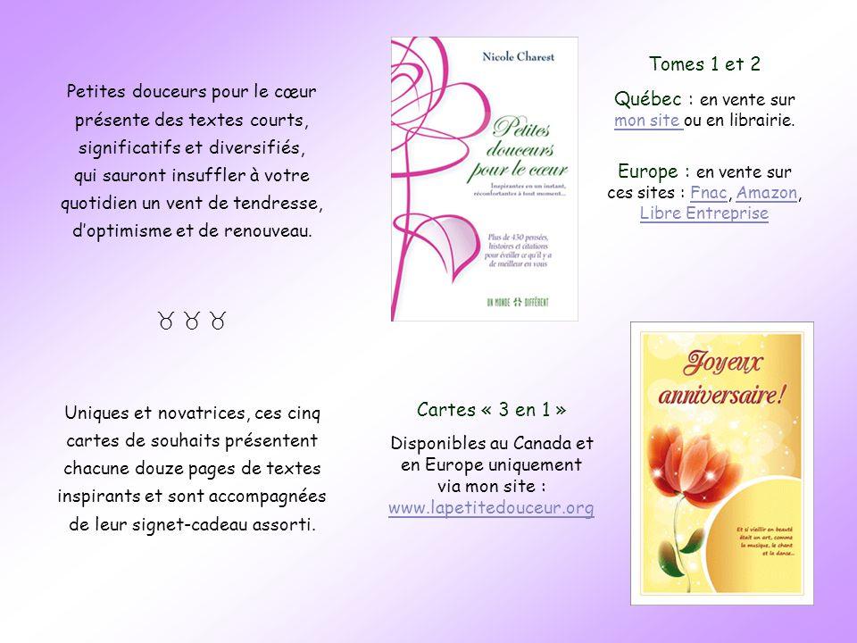 Texte et conception : Nicole Charest © Petites douceurs pour le cœur, tome 2, p. 71 nicolecharest@videotron.ca Petites douceurs pour le cœur, tome 2,