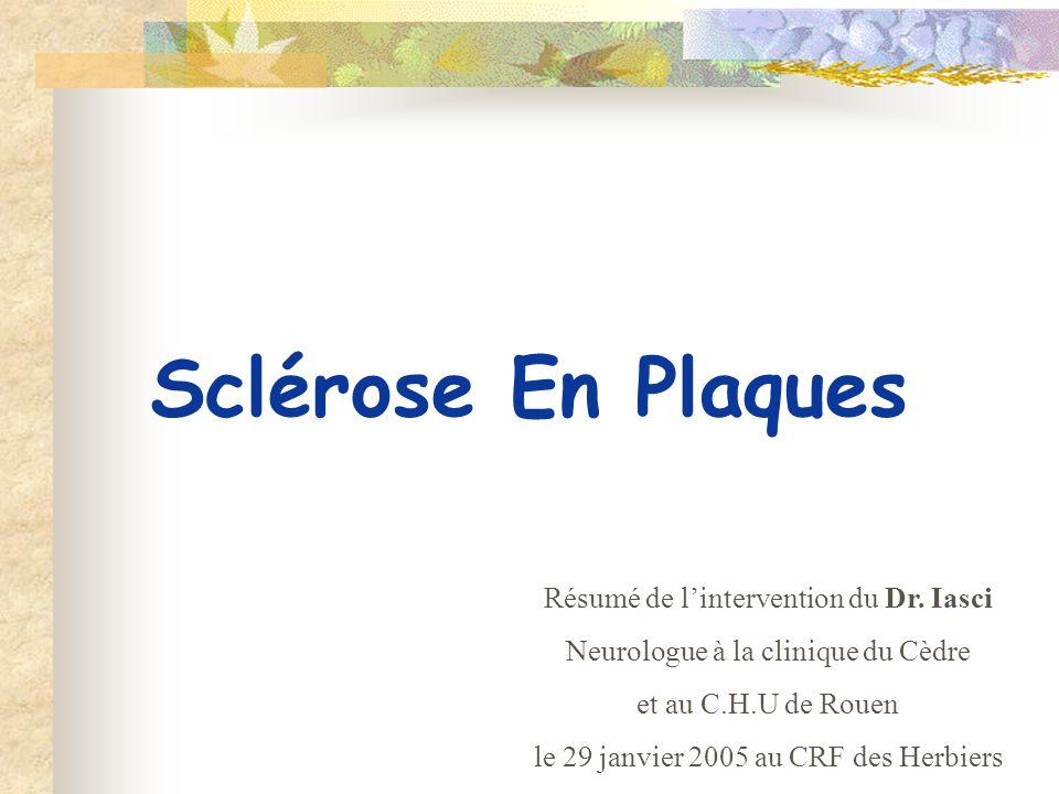Sclérose En Plaques Résumé de l'intervention du Dr.