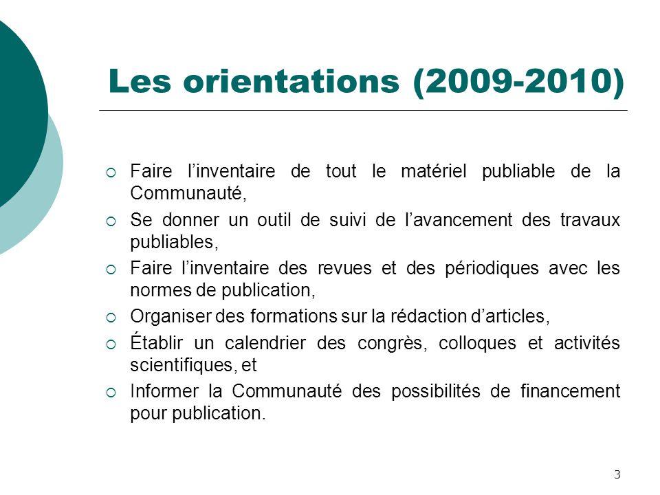 3 Les orientations (2009-2010)  Faire l'inventaire de tout le matériel publiable de la Communauté,  Se donner un outil de suivi de l'avancement des