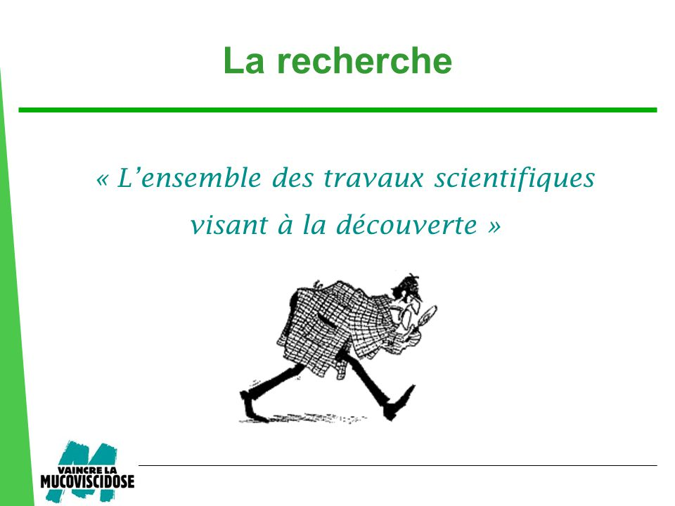 La recherche « L'ensemble des travaux scientifiques visant à la découverte »