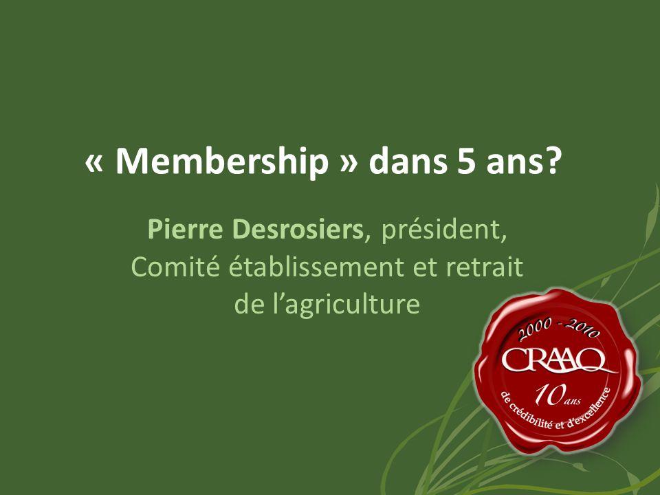« Membership » dans 5 ans.