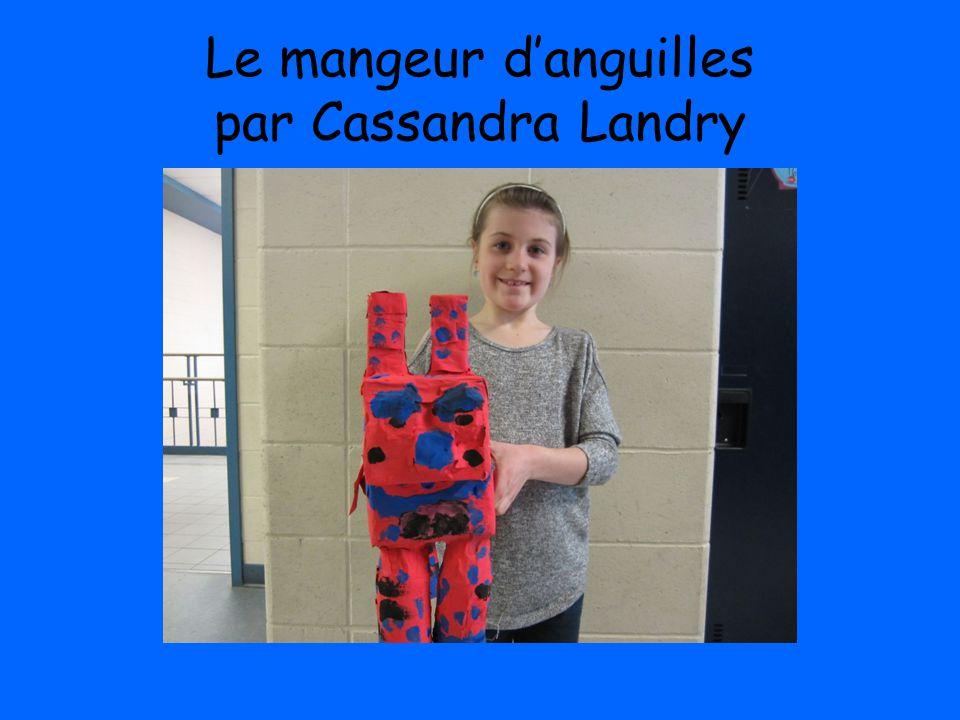 Le mangeur d'anguilles par Cassandra Landry