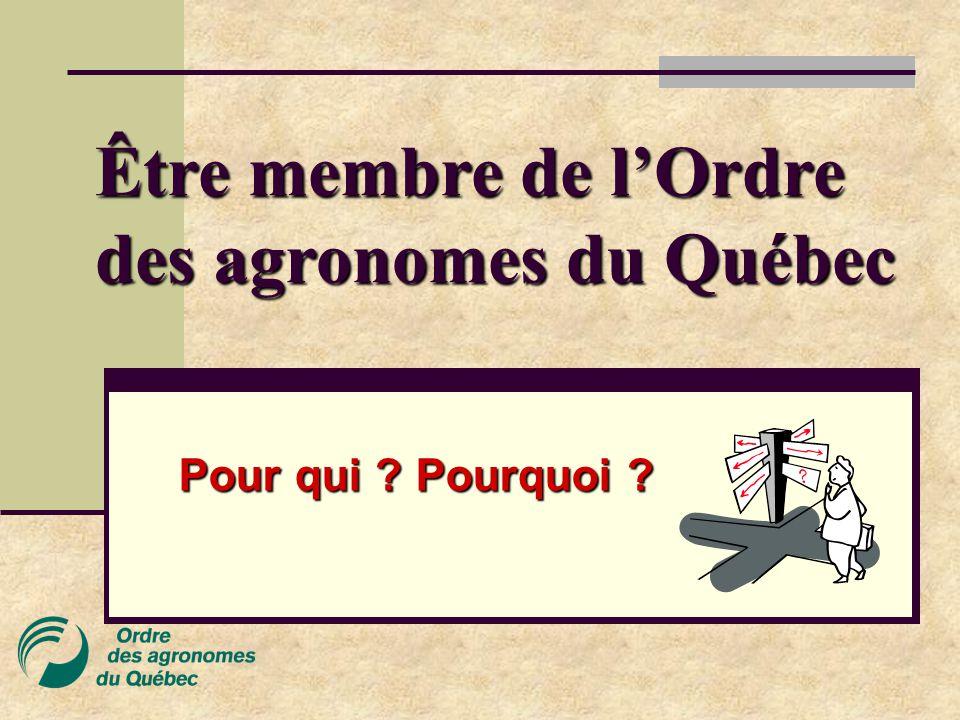 Être membre de l'Ordre des agronomes du Québec Pour qui ? Pourquoi ?