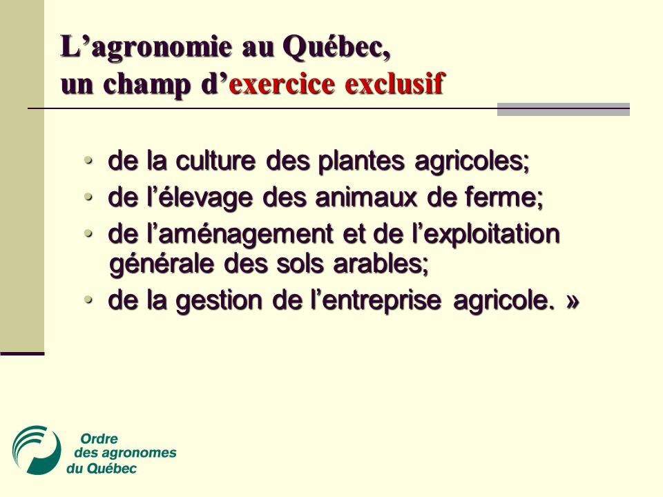 • de la culture des plantes agricoles; • de l'élevage des animaux de ferme; • de l'aménagement et de l'exploitation générale des sols arables; • de la gestion de l'entreprise agricole.