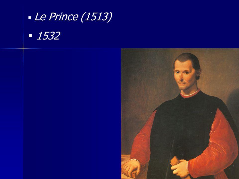  Le Prince (1513)  1532