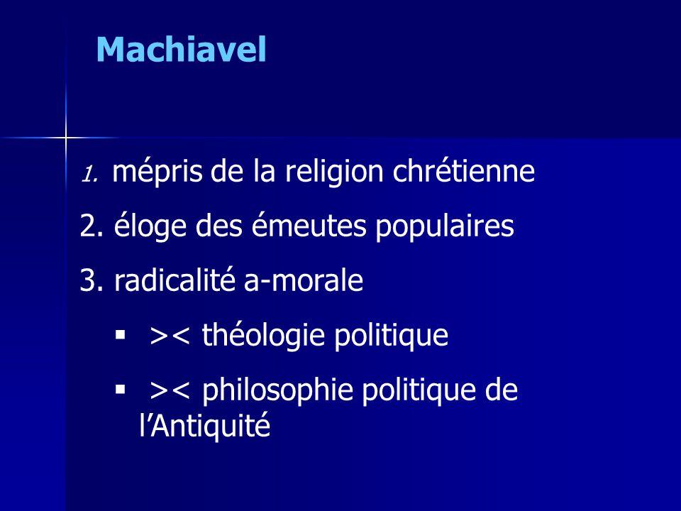 1. mépris de la religion chrétienne 2. éloge des émeutes populaires 3. radicalité a-morale  >< théologie politique  >< philosophie politique de l'An