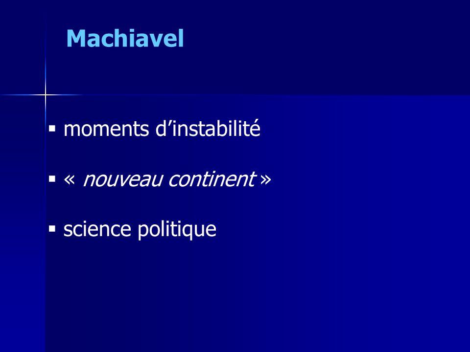  moments d'instabilité  « nouveau continent »  science politique Machiavel