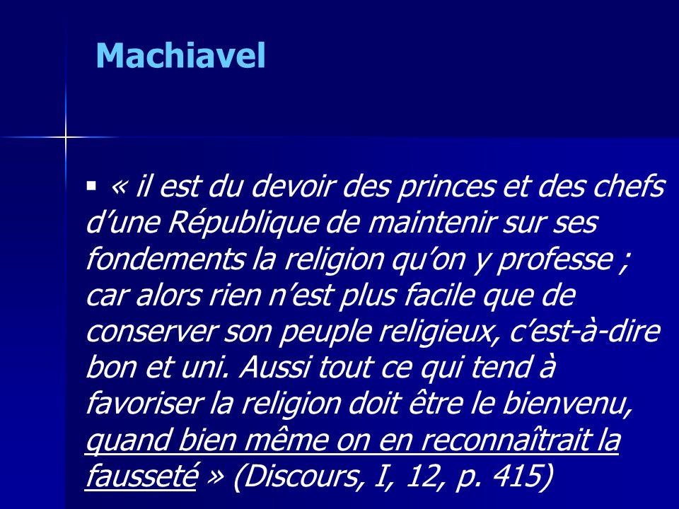  « il est du devoir des princes et des chefs d'une République de maintenir sur ses fondements la religion qu'on y professe ; car alors rien n'est plu