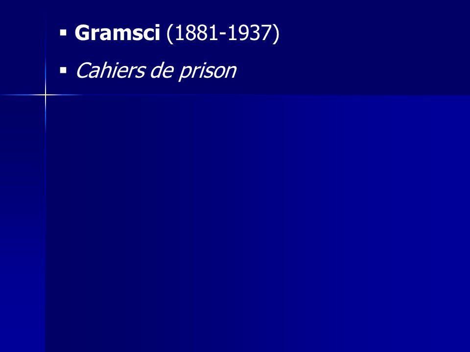  Gramsci (1881-1937)  Cahiers de prison