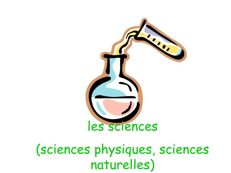 les sciences (sciences physiques, sciences naturelles)