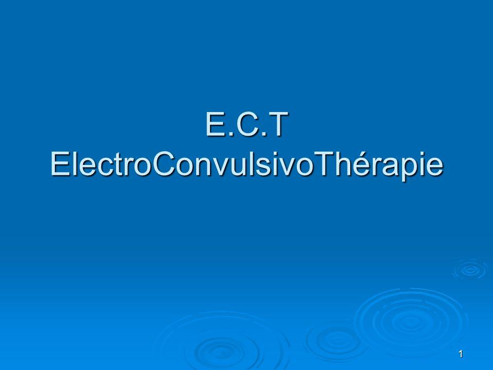1 E.C.T ElectroConvulsivoThérapie