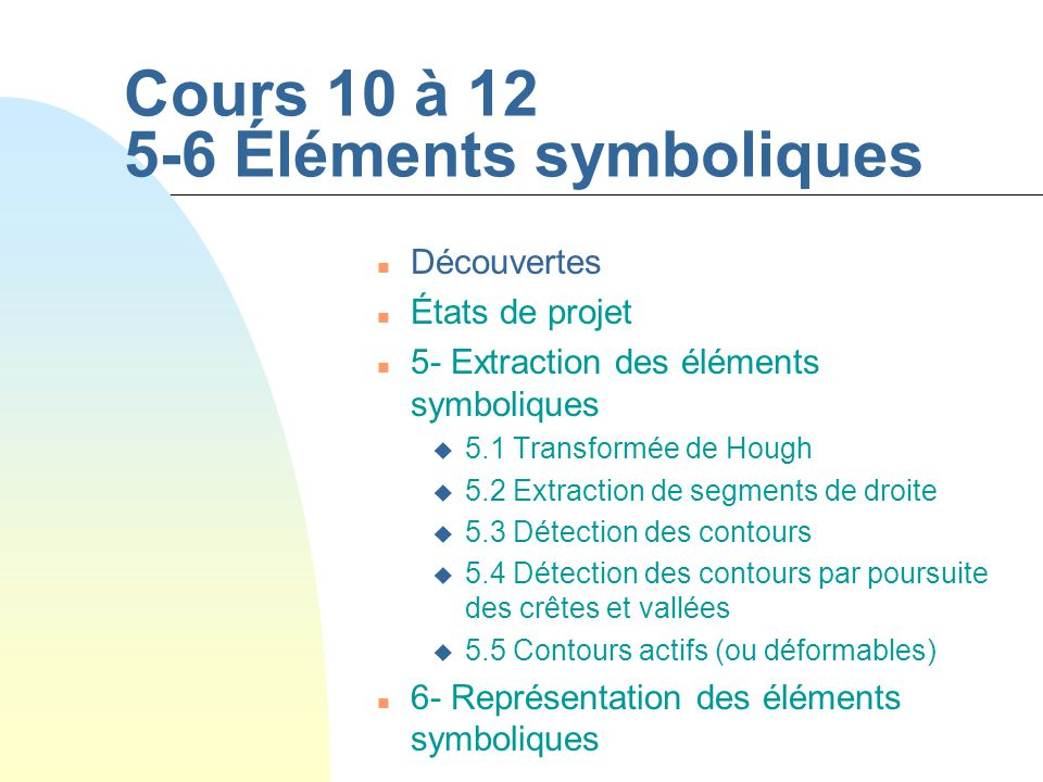 Cours #10-12 - 2 SYS-844 Hiver 2005 Découverte (cours 10) n Horaud, R,.