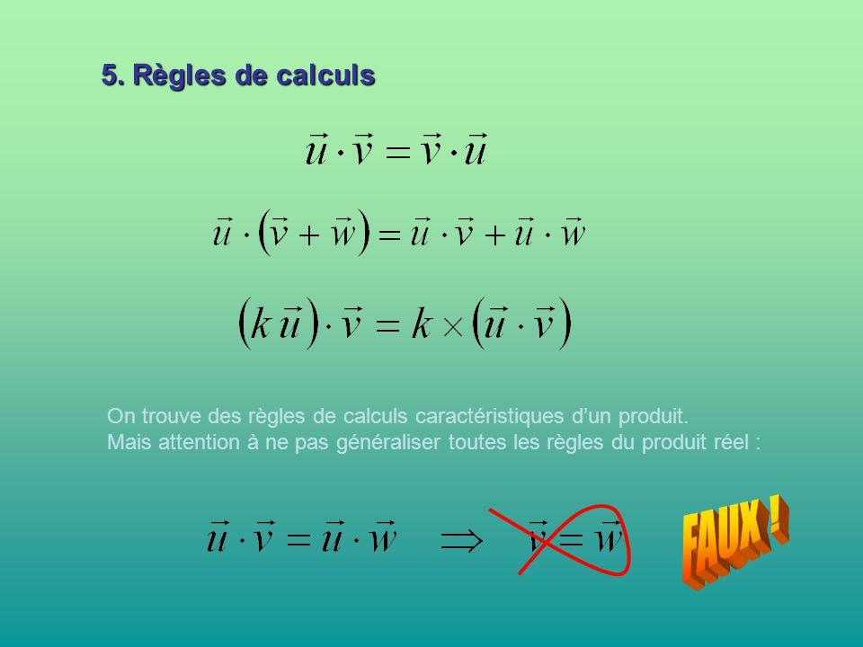 5. Règles de calculs On trouve des règles de calculs caractéristiques d'un produit. Mais attention à ne pas généraliser toutes les règles du produit r