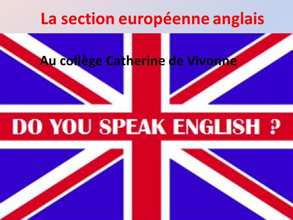 La section européenne anglais Au collège Catherine de Vivonne
