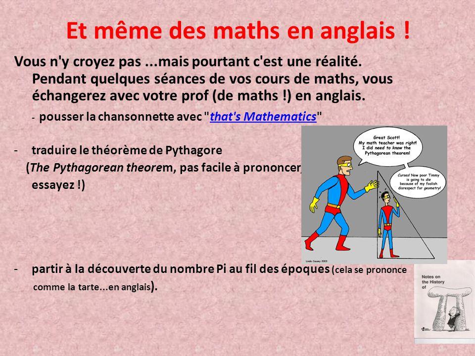 Et même des maths en anglais .Vous n y croyez pas...mais pourtant c est une réalité.
