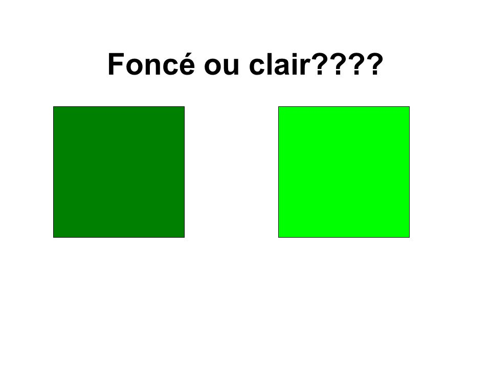 Foncé ou clair????
