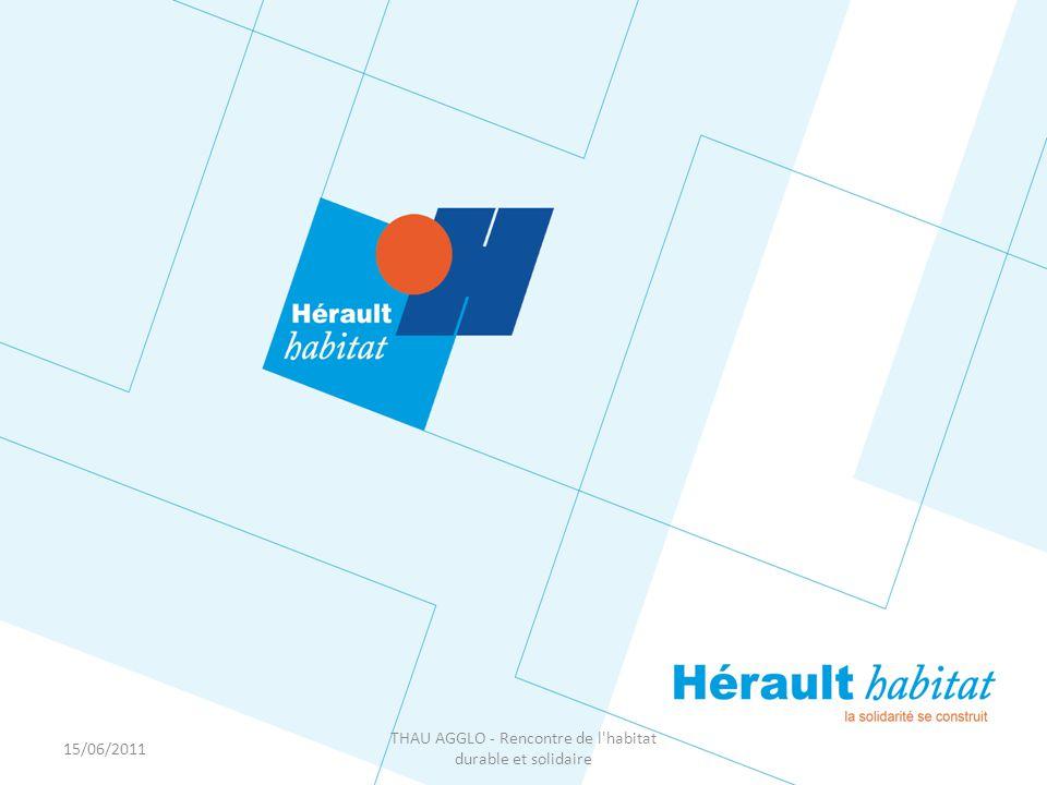 15/06/2011 THAU AGGLO - Rencontre de l habitat durable et solidaire