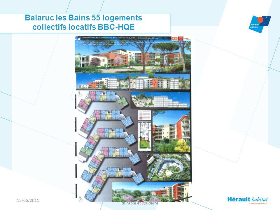 15/06/2011 THAU AGGLO - Rencontre de l habitat durable et solidaire Balaruc les Bains 55 logements collectifs locatifs BBC-HQE