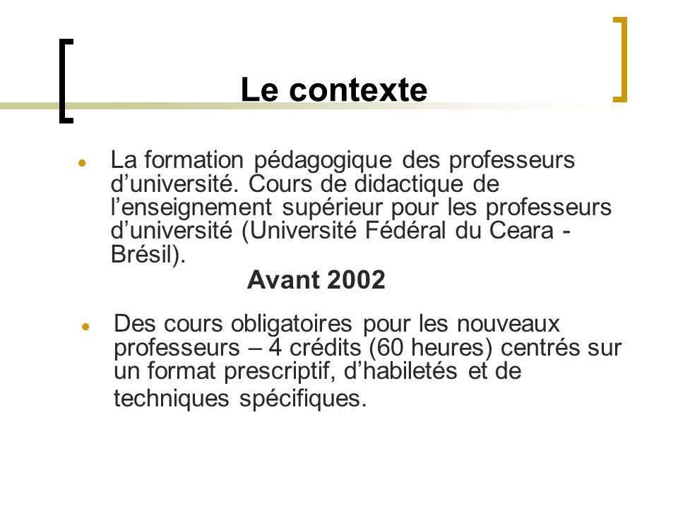 Le contexte ● La formation pédagogique des professeurs d'université. Cours de didactique de l'enseignement supérieur pour les professeurs d'université