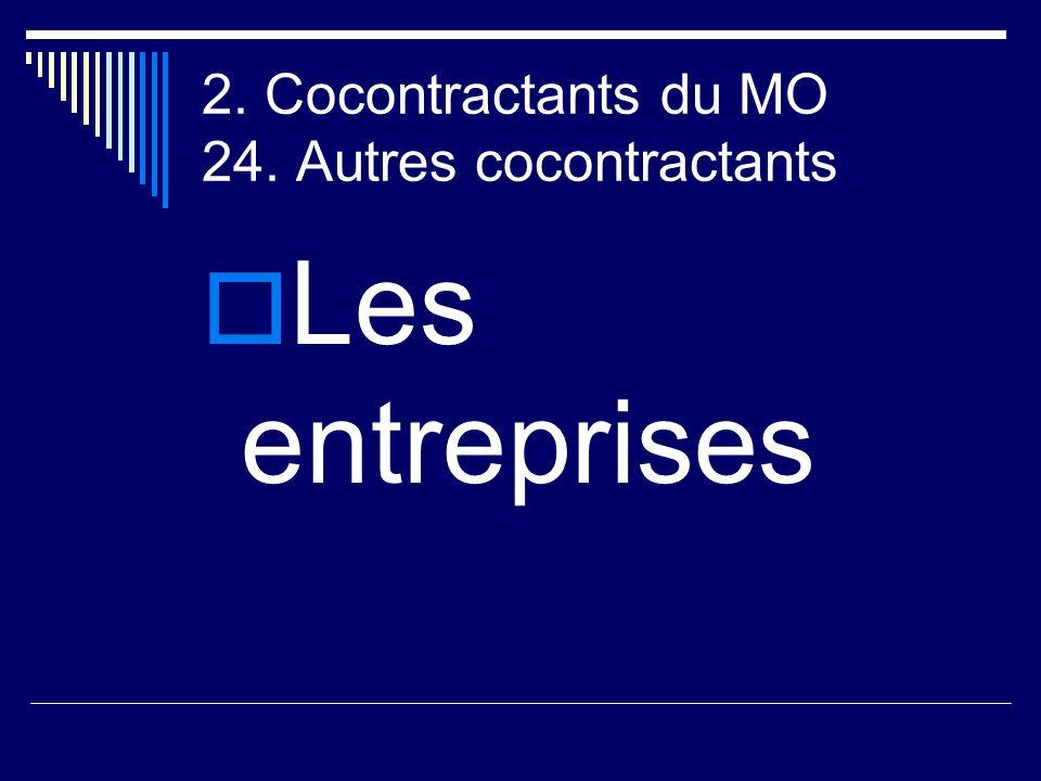 2. Cocontractants du MO 24. Autres cocontractants  Les entreprises