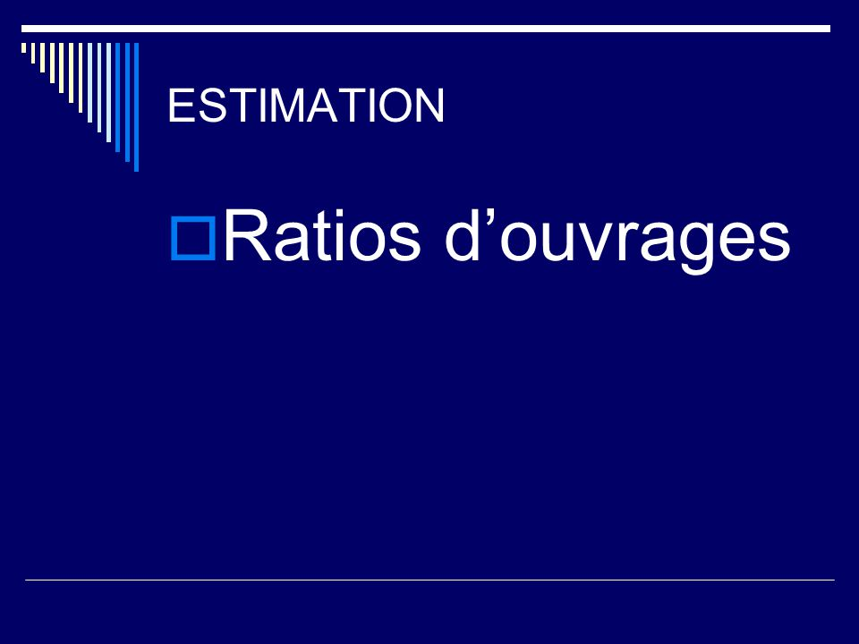 ESTIMATION  Ratios d'ouvrages