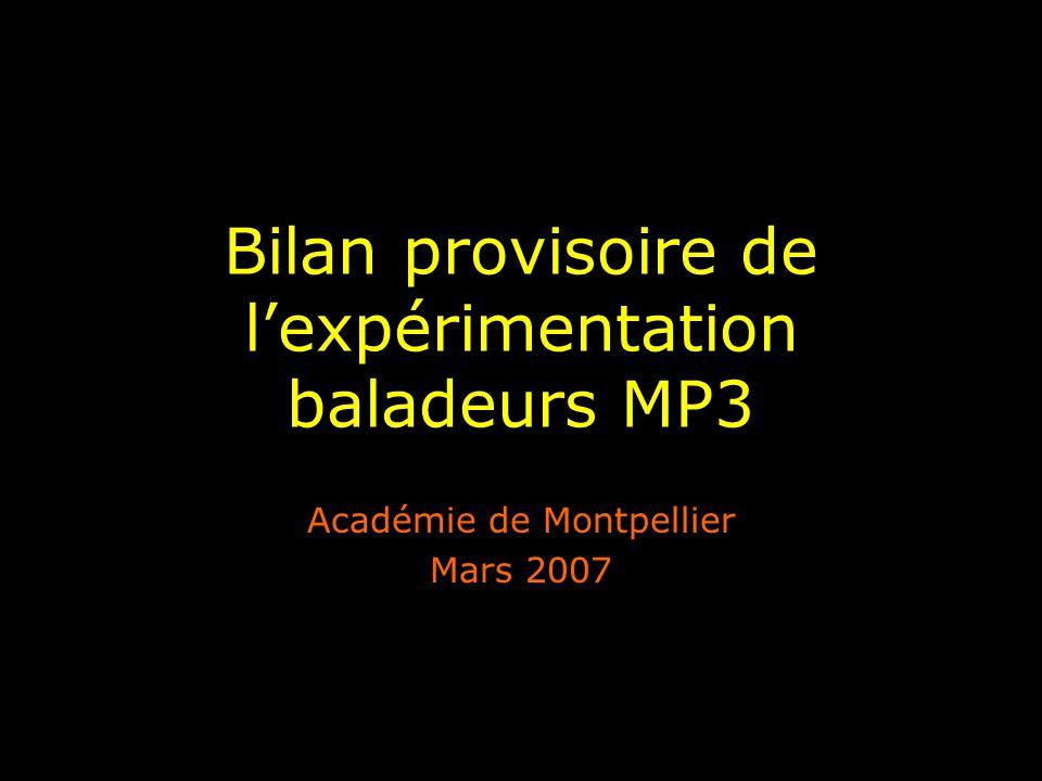 Bilan provisoire de l'expérimentation baladeurs MP3 Académie de Montpellier Mars 2007