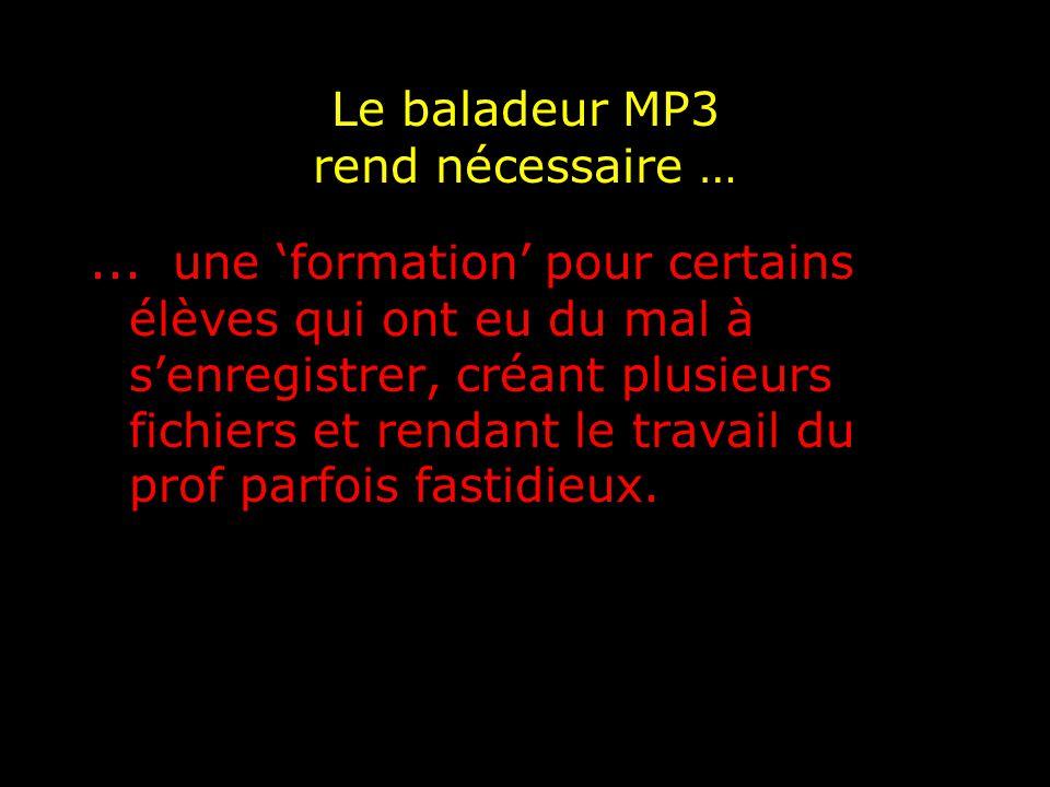 Le baladeur MP3 rend nécessaire …...