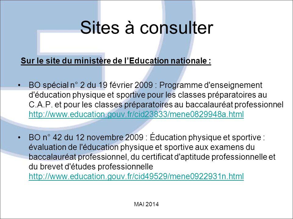Sites à consulter Sur le site du ministère de l'Education nationale : •BO spécial n° 2 du 19 février 2009 : Programme d enseignement d éducation physique et sportive pour les classes préparatoires au C.A.P.