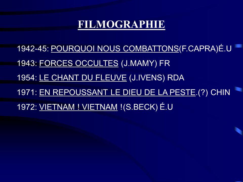FILMOGRAPHIE 1935: LE TRIOMPHE DE LA VOLONTÉ (L.RIENFENSTAHL) ALL 1935: VIEILLE GARDE (A.BLASETTI) IT 1936: LA VIE EST À NOUS (J.RENOIR) FR 1938: LES DIEUX DU STADE (L.RIENFENSTAHL) ALL 1940: LONDON CAN TAKE IT(H.WATT) GB 1942: LA BATAILLE DE MIDWAY (J.FORD) É.U 1942: LISTEN TO BRITAIN (H.JENNINGS, S.MCALLISTER) GB