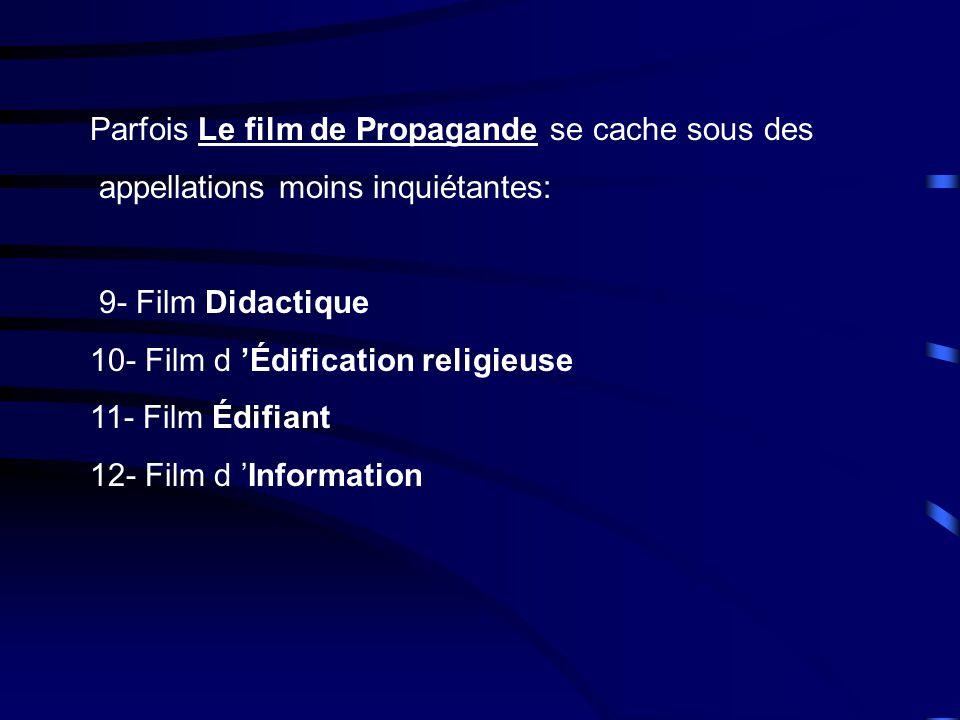 LE FILM DE PROPAGANDE « Nous ne parlons pas pour dire quelque chose, mais pour obtenir un certain effet ».