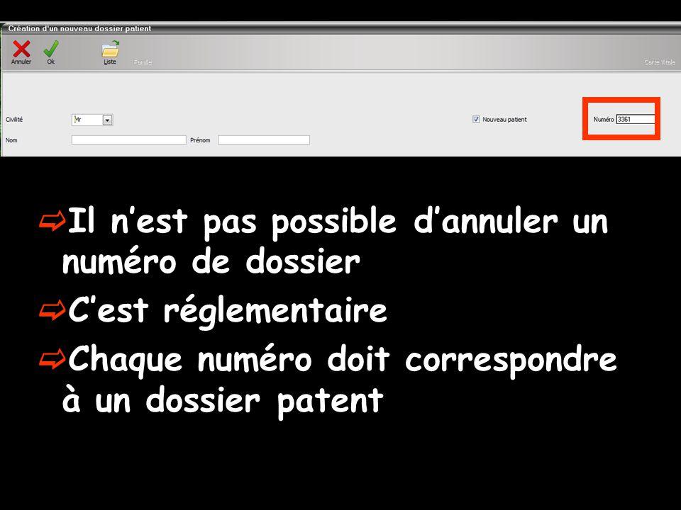  Il n'est pas possible d'annuler un numéro de dossier  C'est réglementaire  Chaque numéro doit correspondre à un dossier patent