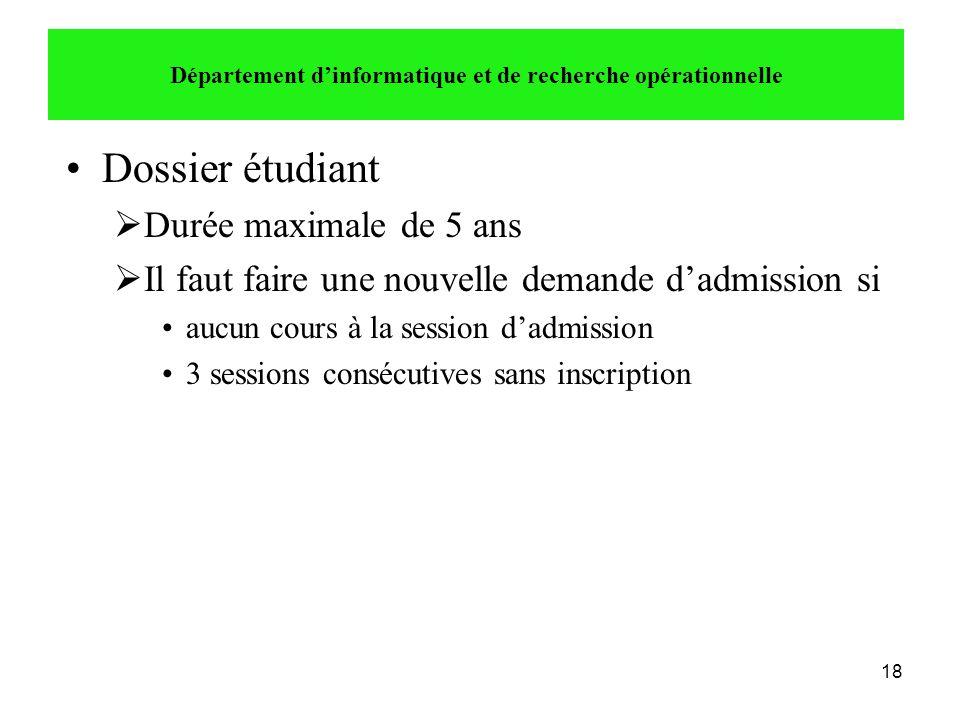 18 •Dossier étudiant  Durée maximale de 5 ans  Il faut faire une nouvelle demande d'admission si •aucun cours à la session d'admission •3 sessions c