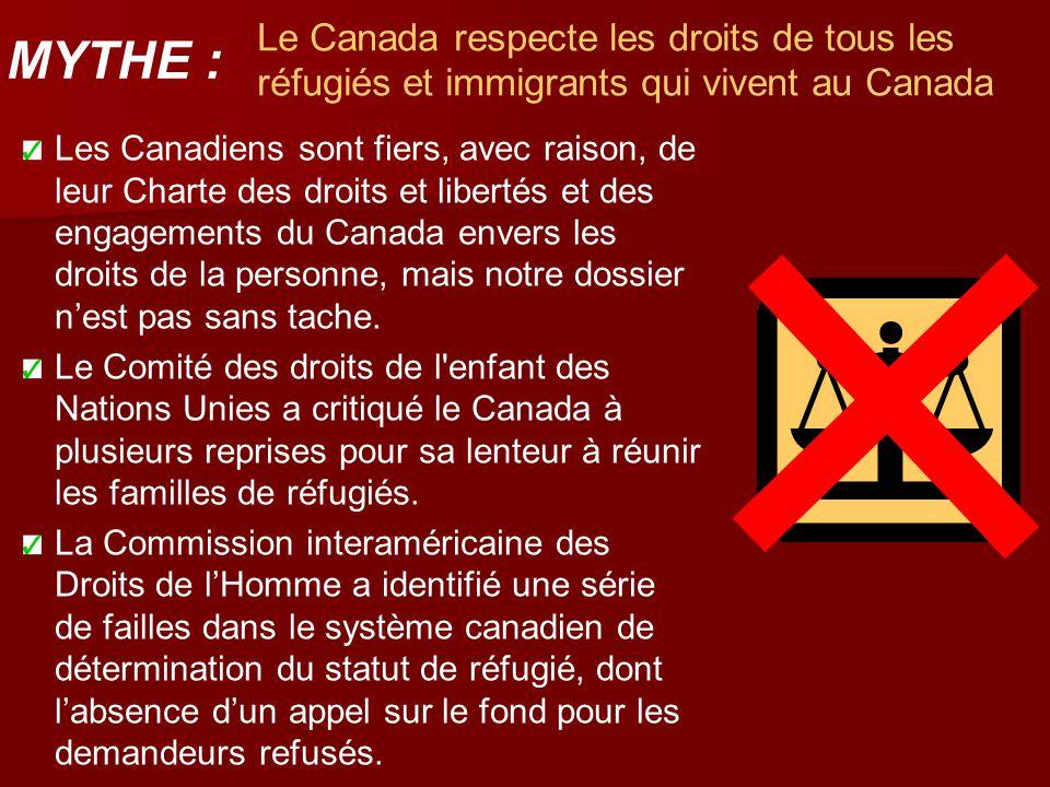 Le Canada respecte les droits de tous les réfugiés et immigrants qui vivent au Canada Les Canadiens sont fiers, avec raison, de leur Charte des droits