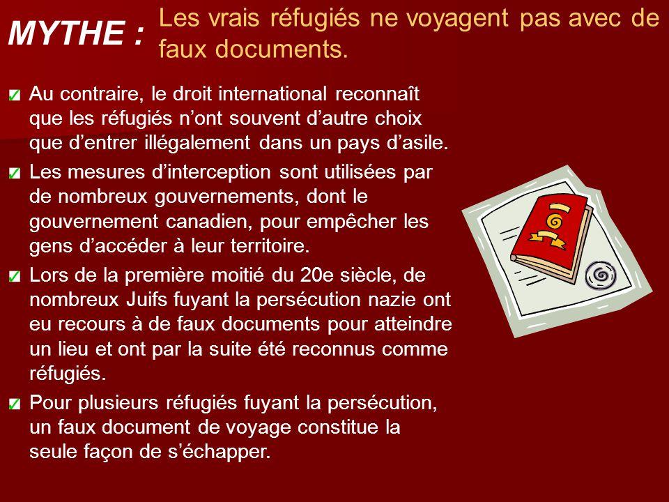 Les vrais réfugiés ne voyagent pas avec de faux documents. Au contraire, le droit international reconnaît que les réfugiés n'ont souvent d'autre choix