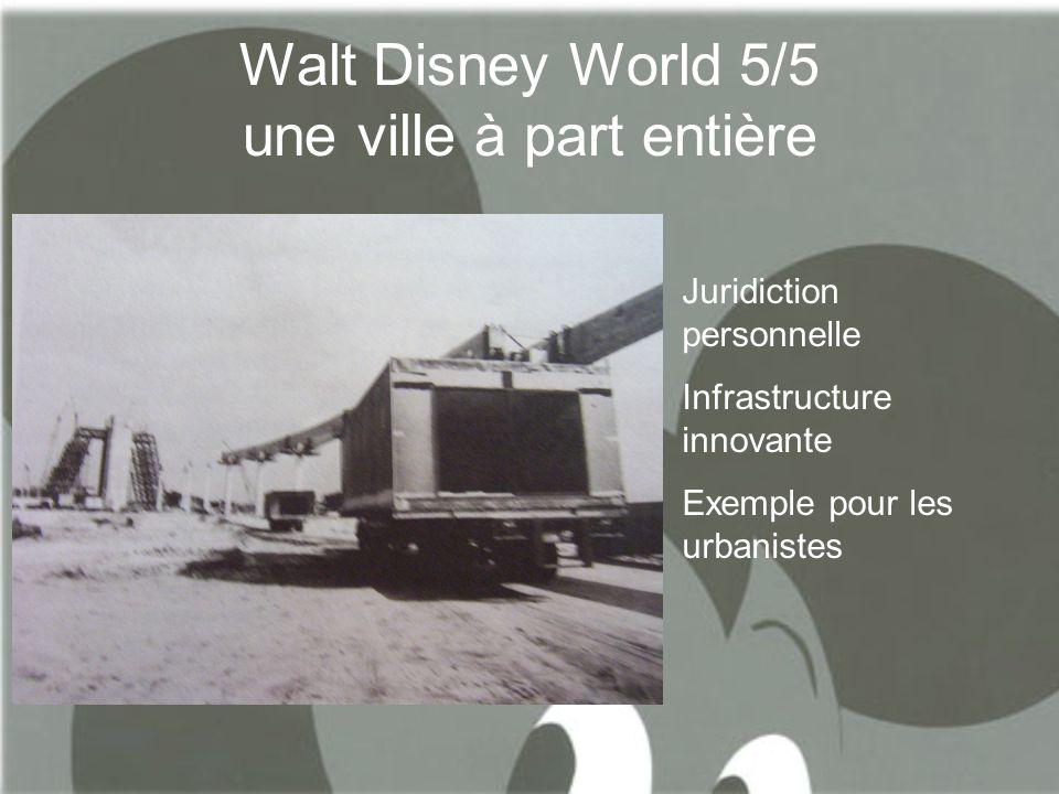 Walt Disney World 5/5 une ville à part entière Juridiction personnelle Infrastructure innovante Exemple pour les urbanistes