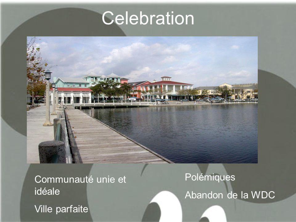 Celebration Communauté unie et idéale Ville parfaite Polémiques Abandon de la WDC