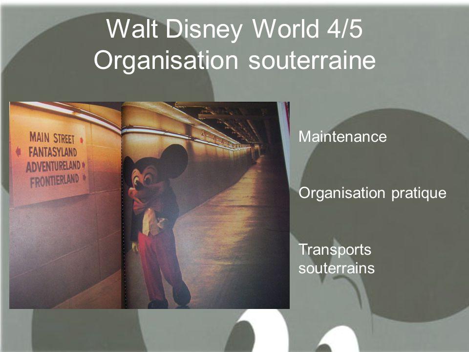 Walt Disney World 4/5 Organisation souterraine Maintenance Organisation pratique Transports souterrains