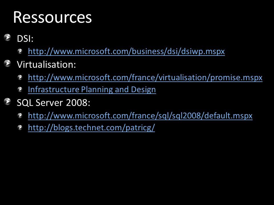 DSI: http://www.microsoft.com/business/dsi/dsiwp.mspx Virtualisation: http://www.microsoft.com/france/virtualisation/promise.mspx Infrastructure Plann